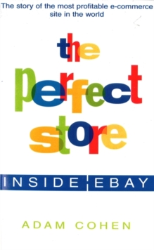 The Perfect Store : Inside Ebay, Paperback Book