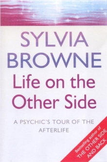 Life On The Other Side : A psychic's tour of the afterlife, Paperback / softback Book