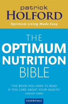 The Optimum Nutrition Bible : The Book You Have To Read If Your Care About Your Health, Paperback / softback Book