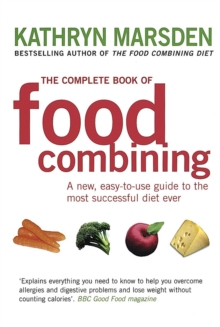 The Complete Book Of Food Combining : A new, easy-to-use guide to the most successful diet ever, Paperback / softback Book