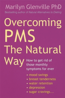 Overcoming Pms The Natural Way : How to get rid of those monthly symptoms for ever, Paperback / softback Book