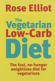 The Vegetarian Low-Carb Diet : The fast, no-hunger weightloss diet for vegetarians, Paperback / softback Book