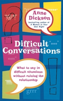 Difficult Conversations : What to say in tricky situations without ruining the relationship, Paperback Book