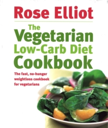The Vegetarian Low-Carb Diet Cookbook : The fast, no-hunger weightloss cookbook for vegetarians, Paperback / softback Book