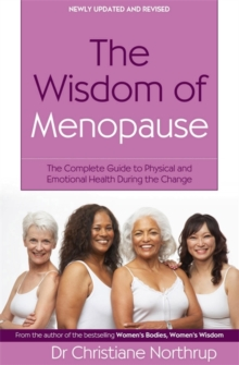 The Wisdom of Menopause : The Complete Guide to Physical and Emotional Health During the Change, Paperback Book