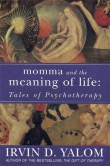 Momma and the Meaning of Life : Tales of Psycho-Therapy, Paperback Book