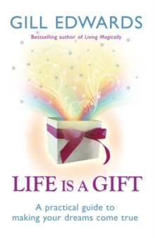 Life Is A Gift : The secrets to making your dreams come true, Paperback / softback Book