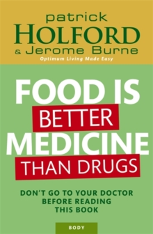 Food Is Better Medicine Than Drugs : Don't go to your doctor before reading this book, Paperback / softback Book