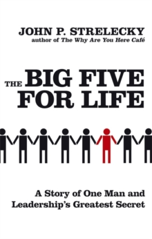 The Big Five for Life : A Story of One Man and Leadership's Greatest Secret, Paperback Book