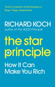 The Star Principle : How it can make you rich, Paperback / softback Book