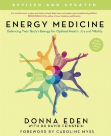 Energy Medicine : How to Use Your Body's Energies for Optimum Health and Vitality, Paperback Book