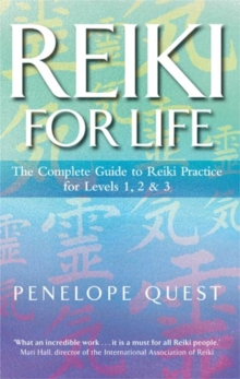 Reiki For Life : The complete guide to reiki practice for levels 1, 2 & 3, Paperback Book