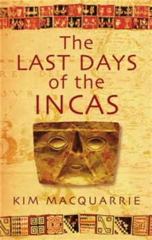 The Last Days of the Incas, Paperback Book
