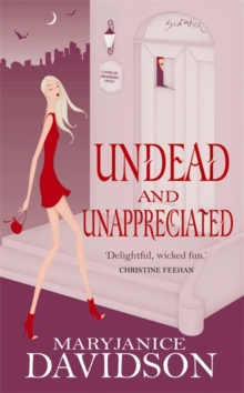 Undead And Unappreciated : Number 3 in series, Paperback Book