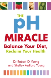 The Ph Miracle : Balance Your Diet, Reclaim Your Health, Paperback / softback Book