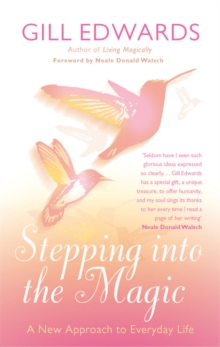 Stepping Into The Magic : A New Approach to Everyday Life, Paperback Book