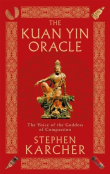 The Kuan Yin Oracle : The Voice of the Goddess of Compassion, Paperback / softback Book