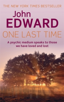 One Last Time : A psychic medium speaks to those we have loved and lost, Paperback Book