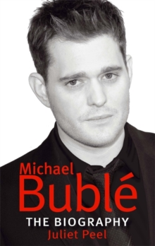 Michael Buble : The Biography, Paperback Book