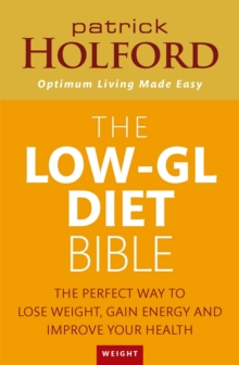 The Low-GL Diet Bible : The perfect way to lose weight, gain energy and improve your health, Paperback / softback Book