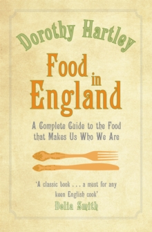 Food In England : A complete guide to the food that makes us who we are, Paperback / softback Book