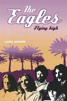The Eagles : Flying high, Paperback / softback Book