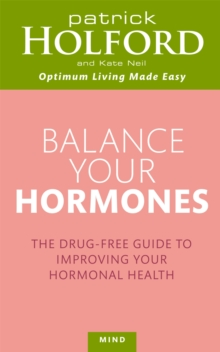 Balance Your Hormones : The Simple Drug-Free Way to Solve Women's Health Problems, Paperback Book
