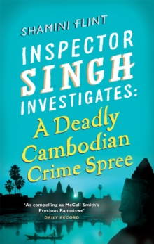 Inspector Singh Investigates: A Deadly Cambodian Crime Spree : Number 4 in series, Paperback / softback Book