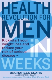 Health Revolution For Men : Kick-start your weight loss and reduce your risk of serious disease - in 2 weeks, Paperback / softback Book
