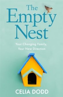 The Empty Nest : How to survive and stay close to your adult child, Paperback / softback Book
