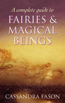 A Complete Guide To Fairies And Magical Beings, Paperback / softback Book