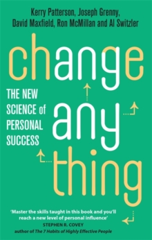 Change Anything : The new science of personal success, Paperback / softback Book