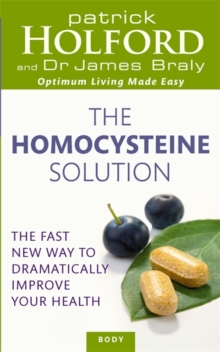 The Homocysteine Solution : The fast new way to dramatically improve your health, Paperback / softback Book