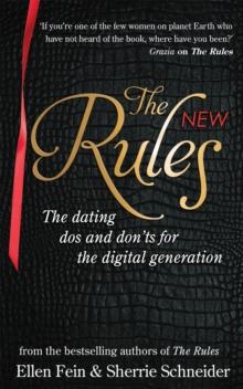 The New Rules : The Dating Dos and Don'ts for the Digital Generation from the Bestselling Authors of the Rules, Paperback Book