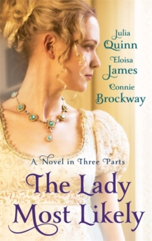 The Lady Most Likely : A Novel in Three Parts, Paperback Book