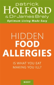 Hidden Food Allergies : Is what you eat making you ill?, Paperback / softback Book