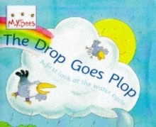 Little Bees: The Drop Goes Plop : A first look at the water cycle, Paperback Book