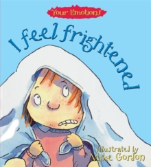 Your Emotions: I Feel Frightened, Paperback / softback Book