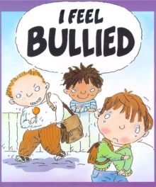 Your Feelings: I Feel Bullied, Paperback Book