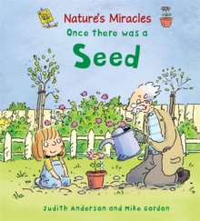 Nature's Miracles: Once there was a Seed, Paperback Book