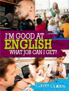 I'm Good At: English What Job Can I Get?, Paperback Book