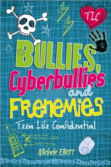 Teen Life Confidential: Bullies, Cyberbullies and Frenemies, Paperback Book