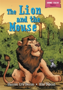 Short Tales Fables: The Lion and the Mouse, Paperback Book