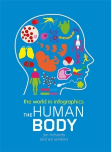 The World in Infographics: The Human Body, Paperback / softback Book