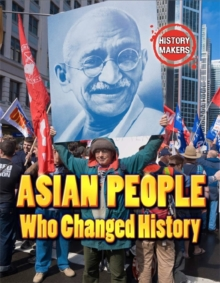 History Makers: Asian People Who Changed History, Hardback Book