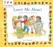 A First Look At: Overcoming Shyness: Leave Me Alone!, Hardback Book