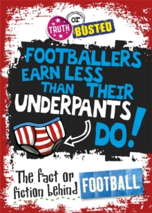 Truth or Busted: The Fact or Fiction Behind Football, Paperback / softback Book