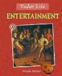 Tudor Life: Entertainment, Paperback Book