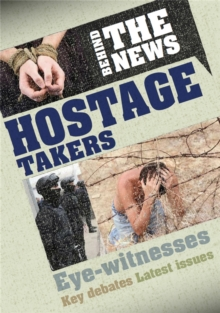 Behind the News: Hostage Takers, Hardback Book