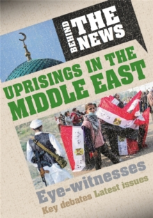 Behind the News: Uprisings in the Middle East, Hardback Book